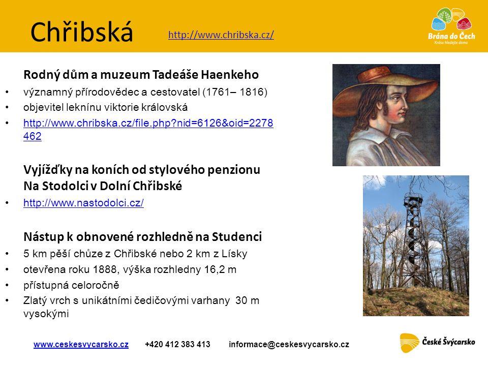 Chřibská Rodný dům a muzeum Tadeáše Haenkeho významný přírodovědec a cestovatel (1761– 1816) objevitel leknínu viktorie královsk á http://www.chribska