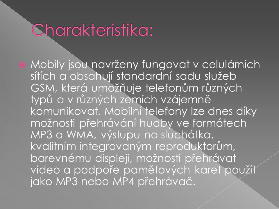  Mobily jsou navrženy fungovat v celulárních sítích a obsahují standardní sadu služeb GSM, která umožňuje telefonům různých typů a v různých zemích vzájemně komunikovat.