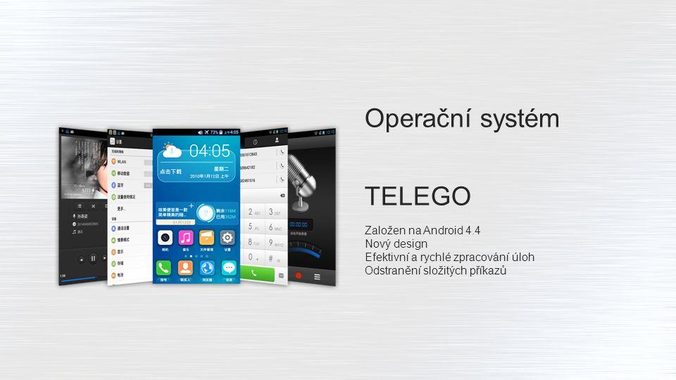 Operační systém TELEGO Založen na Android 4.4 Nový design Efektivní a rychlé zpracování úloh Odstranění složitých příkazů