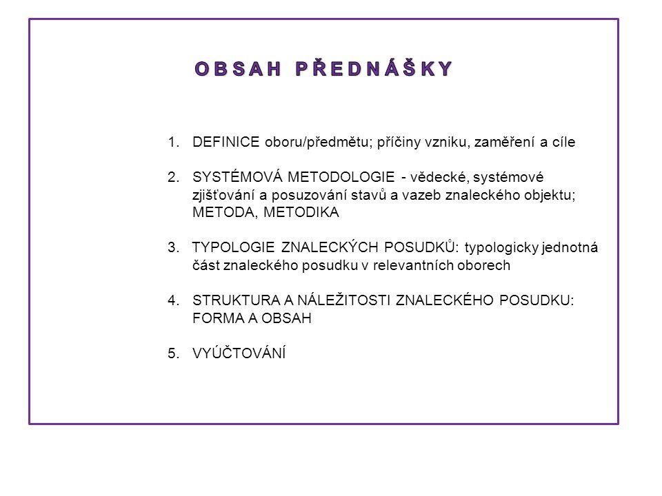 DLE zákona č.36/1967 Sb. o znalcích a tlumočnících, ve změnách č.