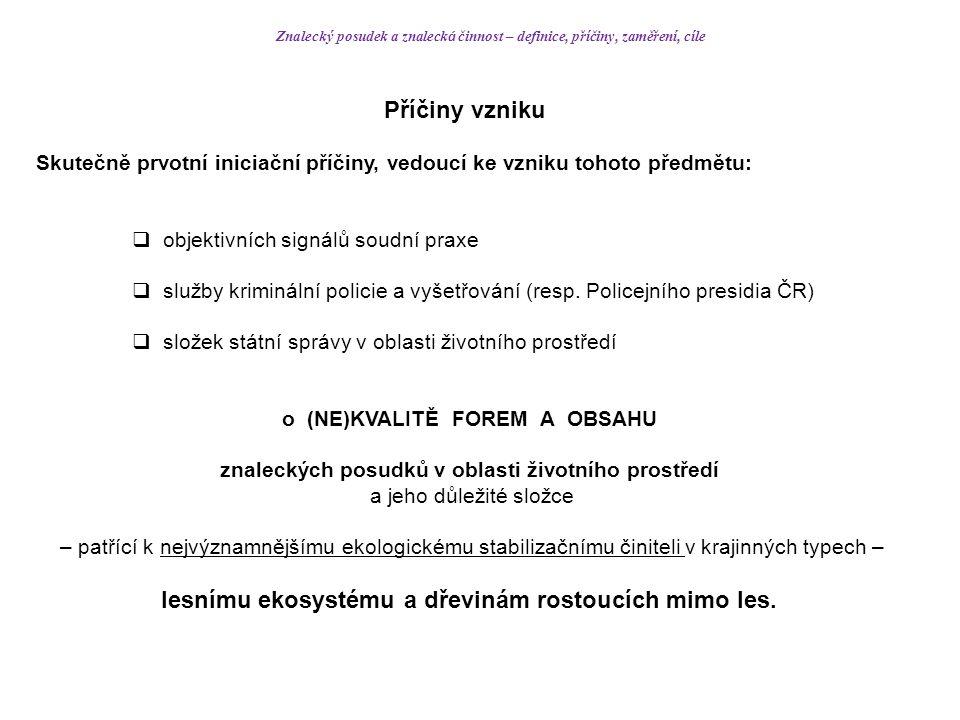 Dále musí být písemný znalecký posudek - dle vyhlášky č.