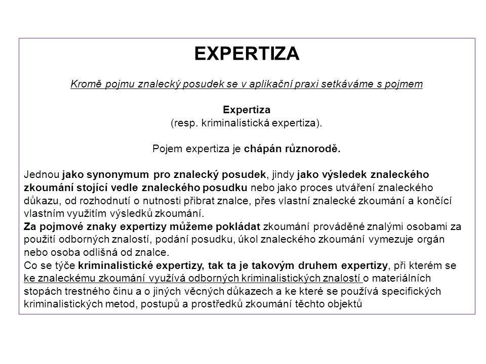 EXPERTIZA Kromě pojmu znalecký posudek se v aplikační praxi setkáváme s pojmem Expertiza (resp.