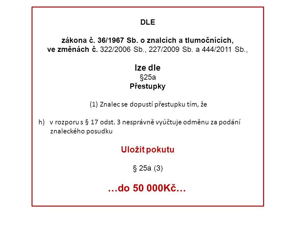 DLE zákona č. 36/1967 Sb. o znalcích a tlumočnících, ve změnách č.