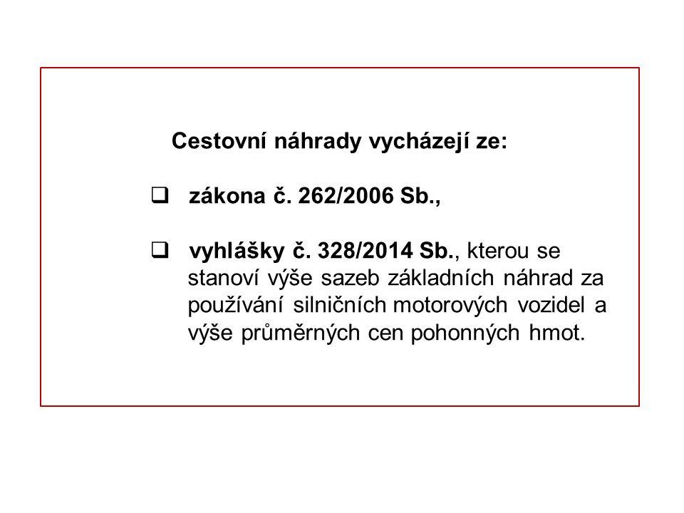 Cestovní náhrady vycházejí ze:  zákona č. 262/2006 Sb.,  vyhlášky č.