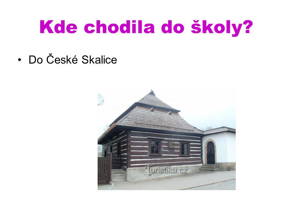 Kde chodila do školy Do České Skalice