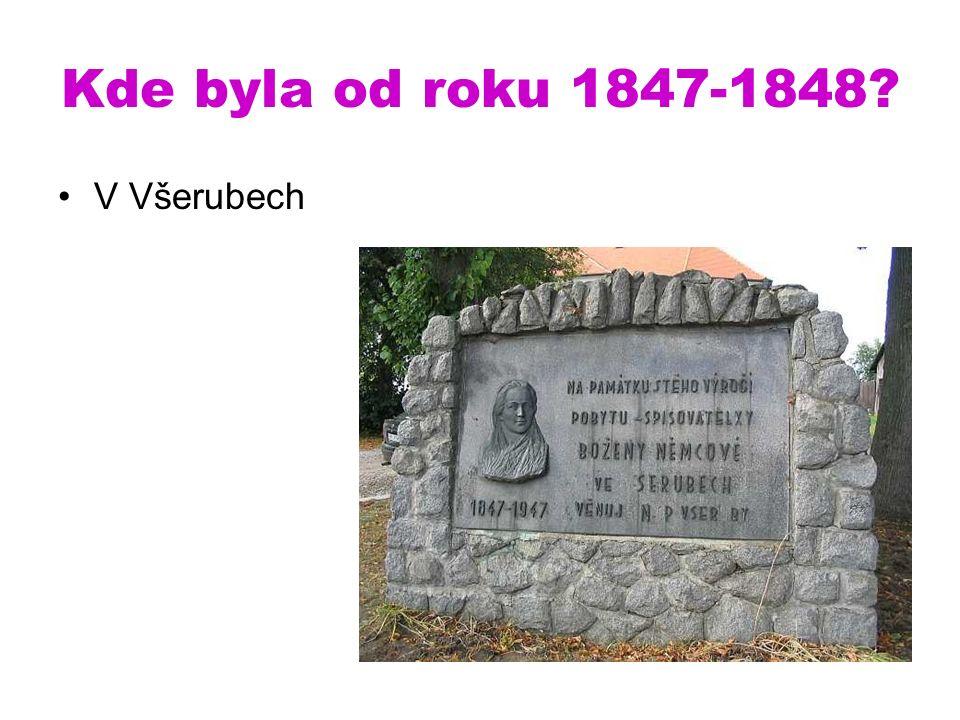 Kde byla od roku 1847-1848 V Všerubech