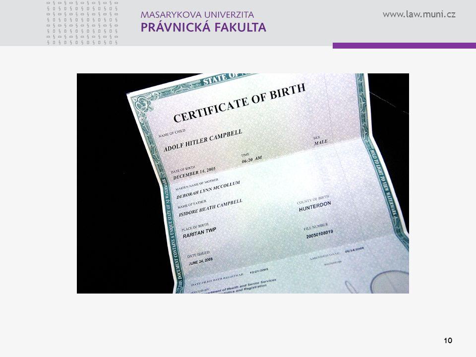 www.law.muni.cz 10 Fotogalerie Přeskočit fotogalerii Rodný list dokazuje chlapcovo jméno.