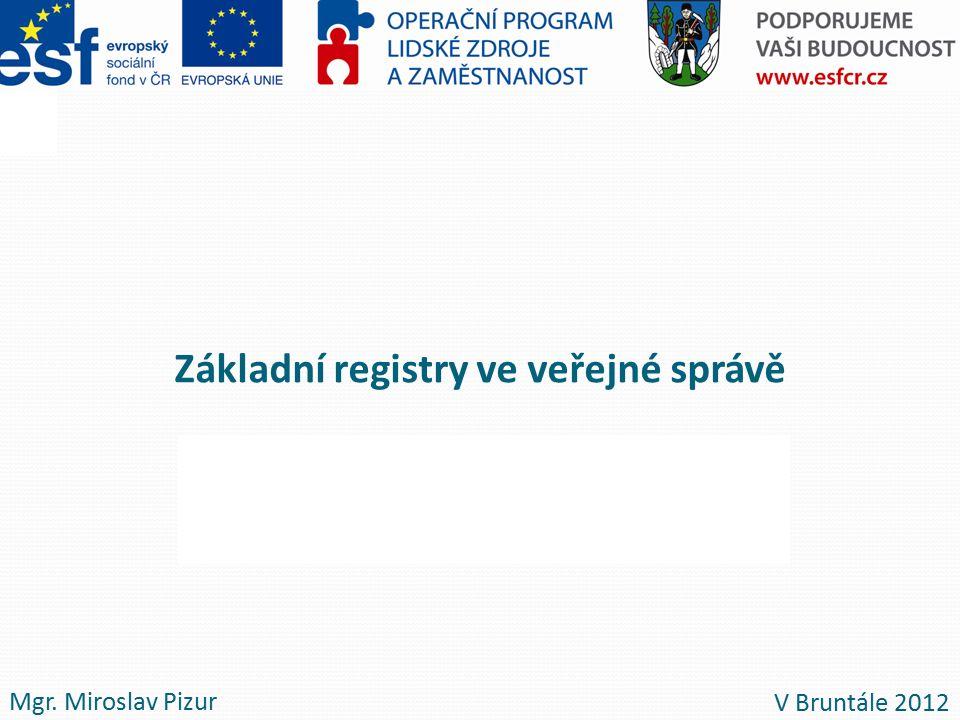 Mgr. René Pleva Jana Třísková Základní registry ve veřejné správě Mgr.
