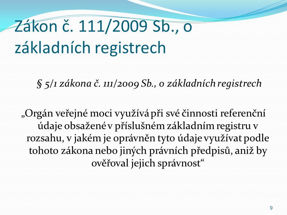 Zákon č. 111/2009 Sb., o základních registrech § 5/1 zákona č.