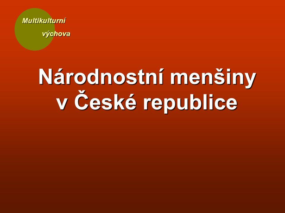 Národnostní menšiny v České republice Multikulturní výchova výchova