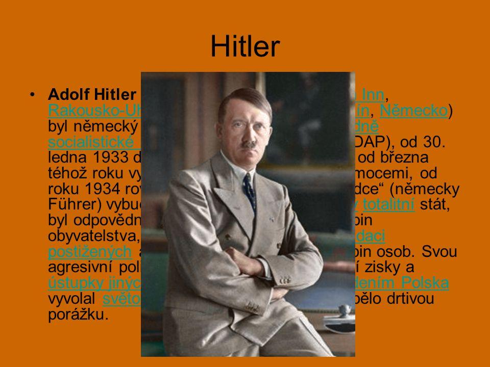 Hitler Adolf Hitler (20. dubna 1889, Braunau am Inn, Rakousko-Uhersko – 30.
