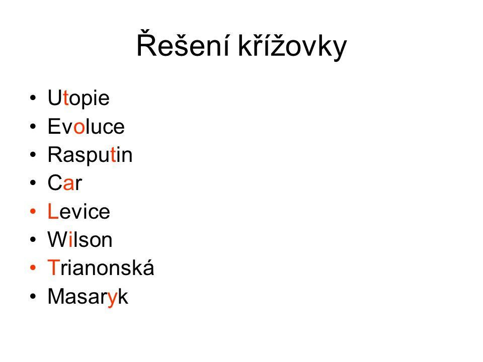 Řešení křížovky Utopie Evoluce Rasputin Car Levice Wilson Trianonská Masaryk