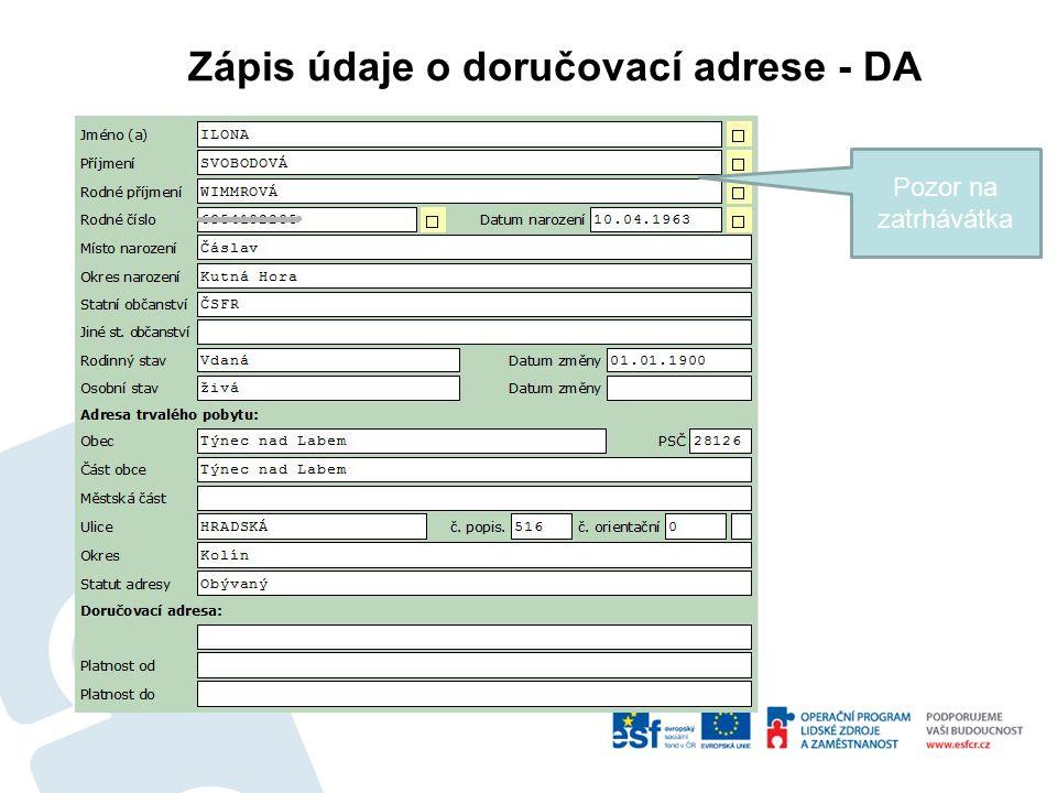 Zápis údaje o doručovací adrese - DA Pozor na zatrhávátka
