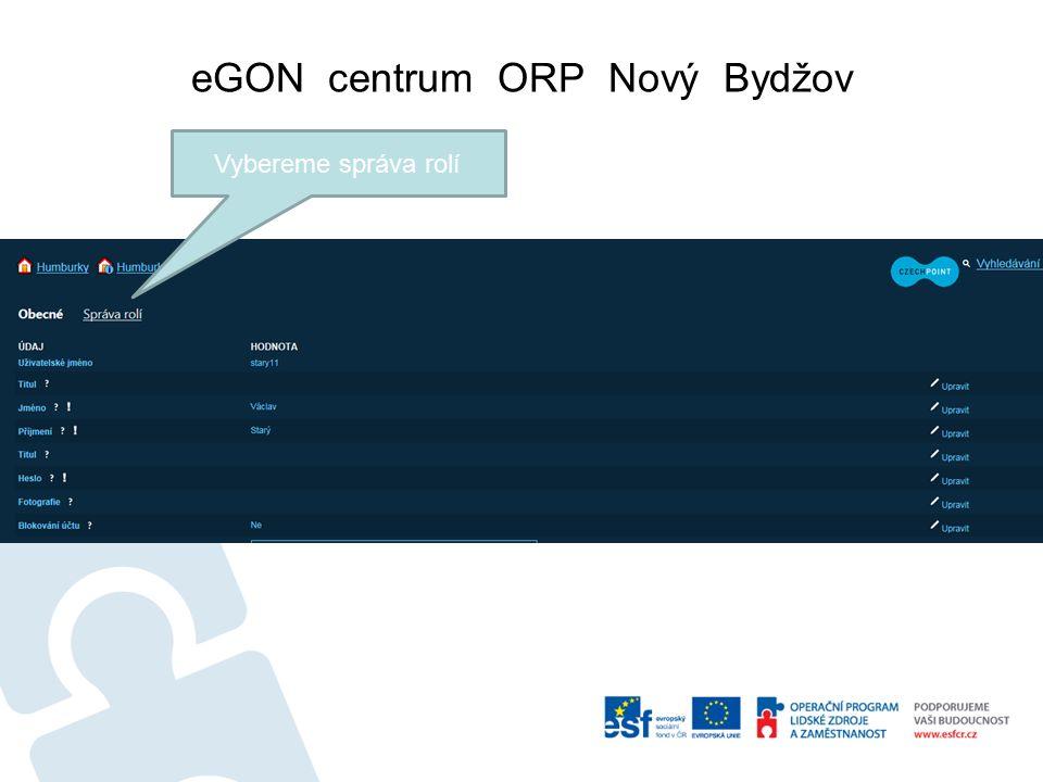 eGON centrum ORP Nový Bydžov Vybereme správa rolí