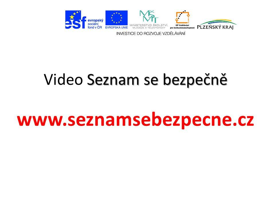 Seznam se bezpečně Video Seznam se bezpečně www.seznamsebezpecne.cz