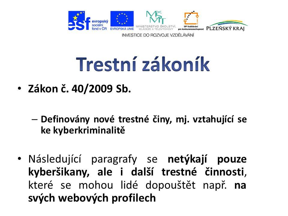 Zákon č. 40/2009 Sb. – Definovány nové trestné činy, mj.