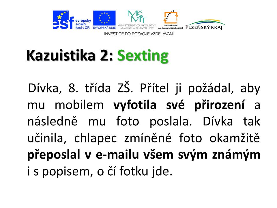 Kazuistika 2: Sexting Dívka, 8. třída ZŠ.