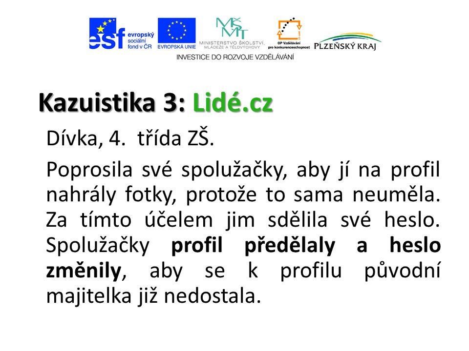 Kazuistika 3: Lidé.cz Dívka, 4. třída ZŠ.