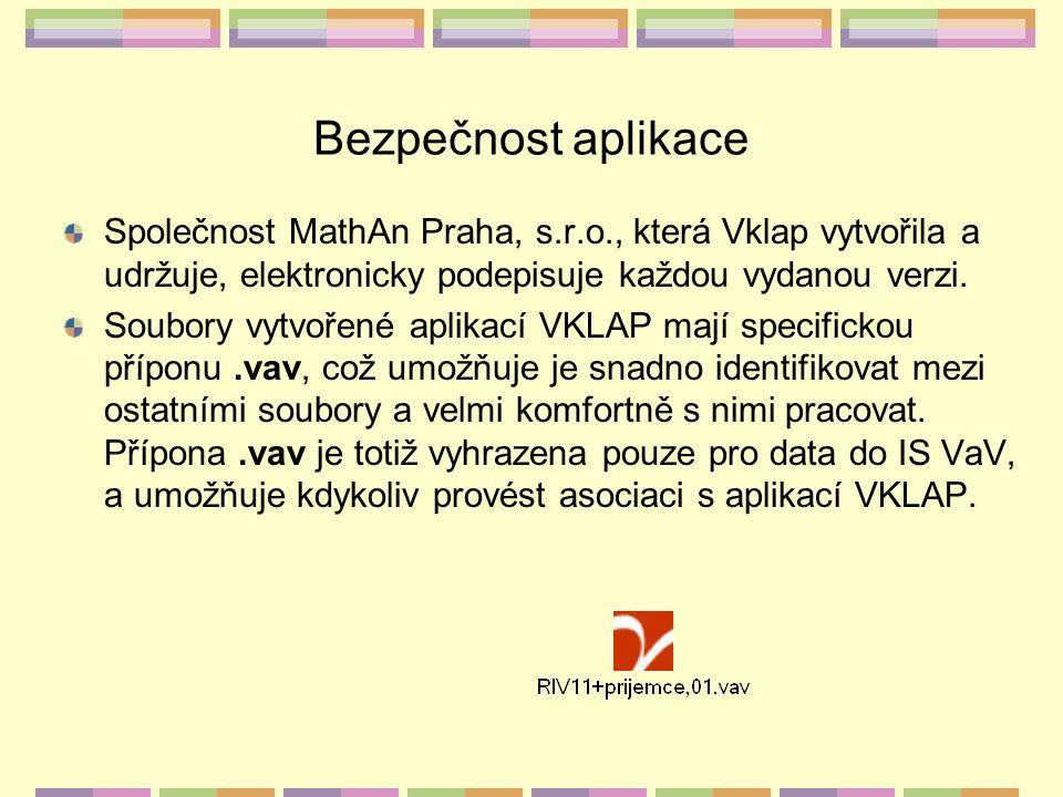 Bezpečnost aplikace Společnost MathAn Praha, s.r.o., která Vklap vytvořila a udržuje, elektronicky podepisuje každou vydanou verzi. Soubory vytvořené
