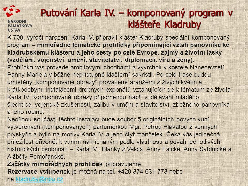 Putování Karla IV.– komponovaný program v klášteře Kladruby klášteře Kladruby K 700.