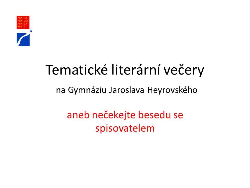 Tematické literární večery na Gymnáziu Jaroslava Heyrovského aneb nečekejte besedu se spisovatelem