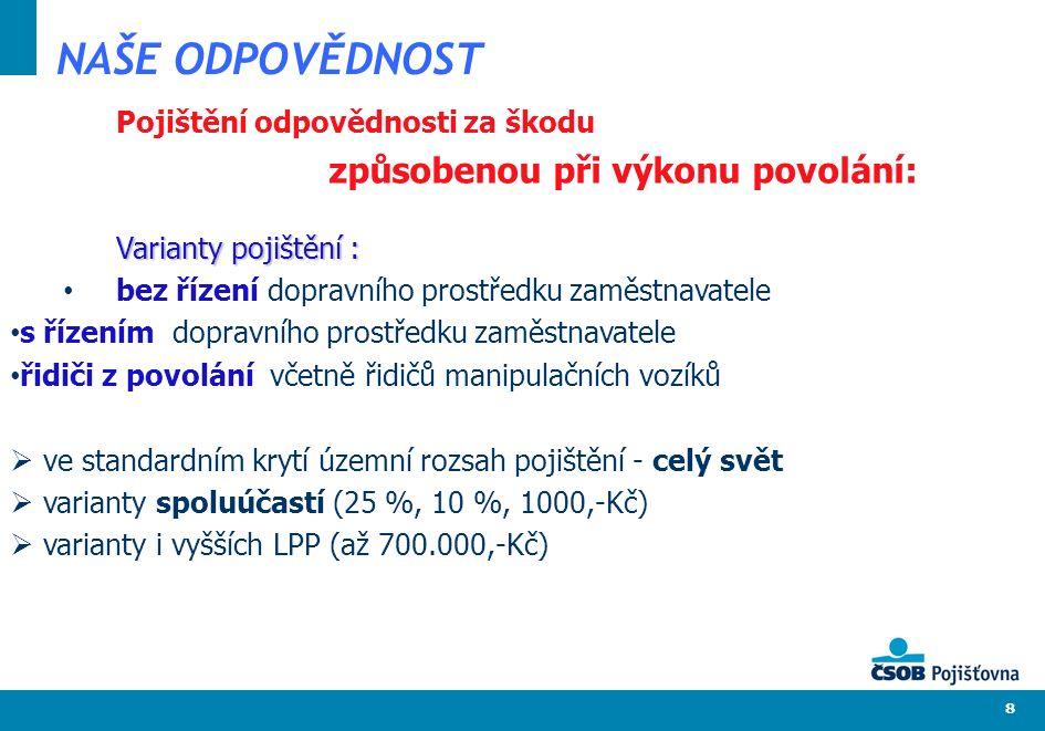 9 NAŠE ODPOVĚDNOST Stanovení pojistného OVP: