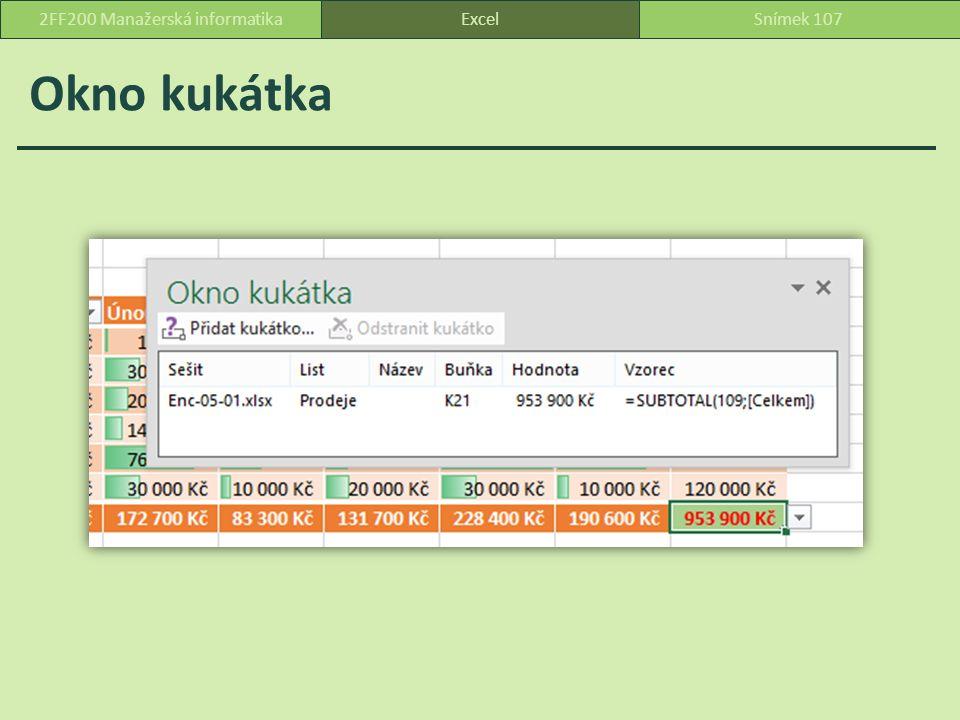 Okno kukátka ExcelSnímek 1072FF200 Manažerská informatika