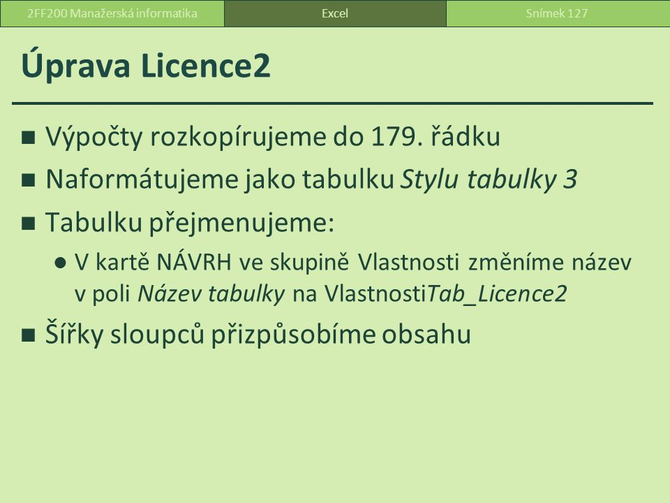 Úprava Licence2 Výpočty rozkopírujeme do 179.