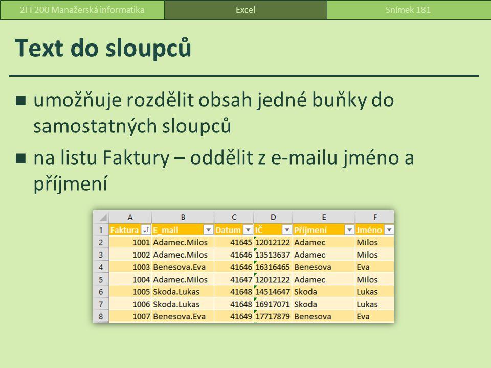 Text do sloupců umožňuje rozdělit obsah jedné buňky do samostatných sloupců na listu Faktury – oddělit z e-mailu jméno a příjmení ExcelSnímek 1812FF200 Manažerská informatika