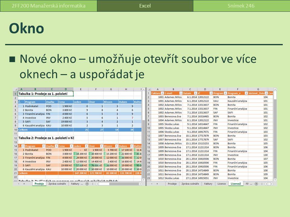Okno Nové okno – umožňuje otevřít soubor ve více oknech – a uspořádat je ExcelSnímek 2462FF200 Manažerská informatika