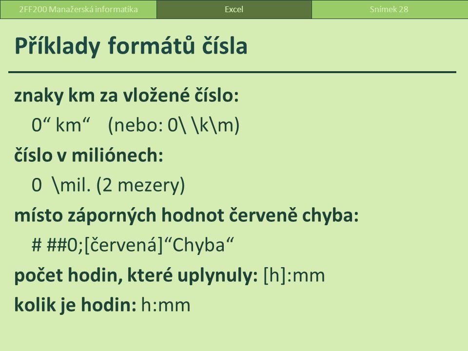 Příklady formátů čísla znaky km za vložené číslo: 0 km (nebo: 0\ \k\m) číslo v miliónech: 0 \mil.