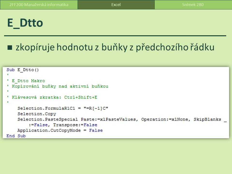 E_Dtto zkopíruje hodnotu z buňky z předchozího řádku ExcelSnímek 2802FF200 Manažerská informatika