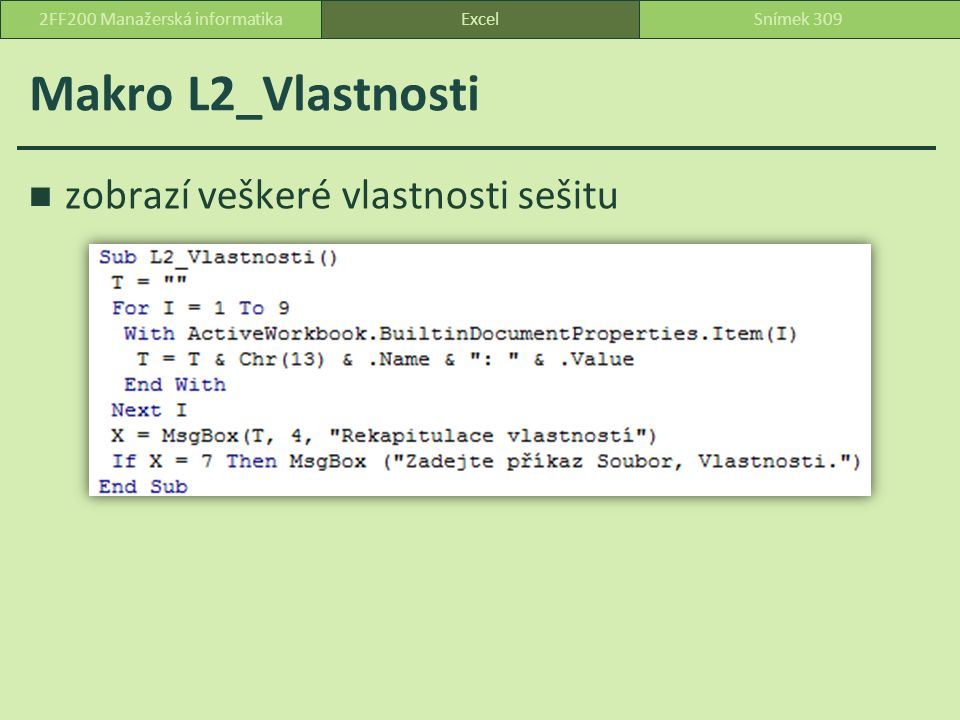 Makro L2_Vlastnosti zobrazí veškeré vlastnosti sešitu ExcelSnímek 3092FF200 Manažerská informatika