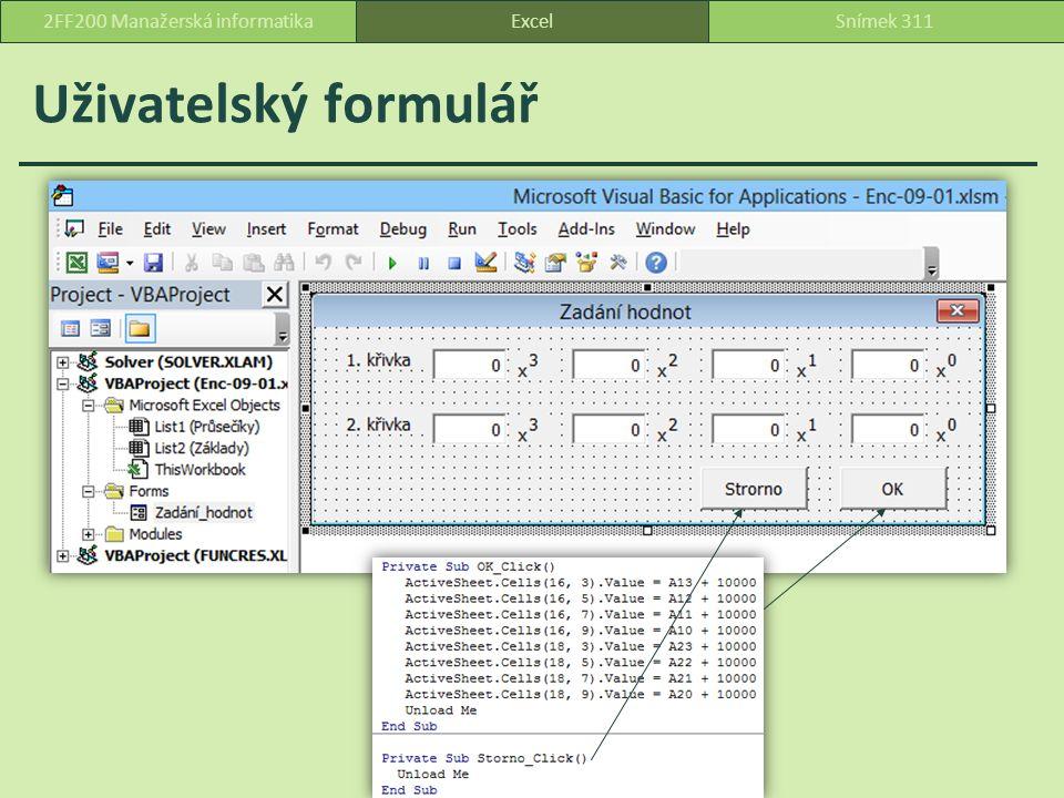 Uživatelský formulář ExcelSnímek 3112FF200 Manažerská informatika