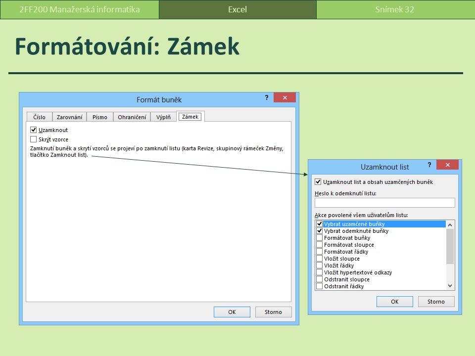 Formátování: Zámek ExcelSnímek 322FF200 Manažerská informatika