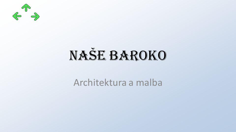 Naše baroko Architektura a malba