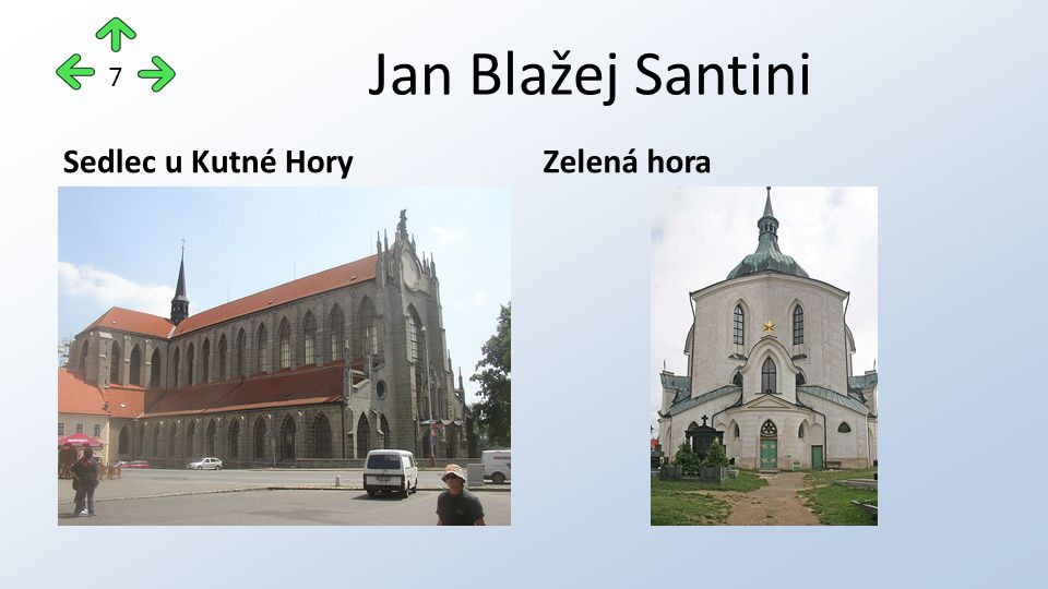 Jan Blažej Santini Sedlec u Kutné HoryZelená hora 7