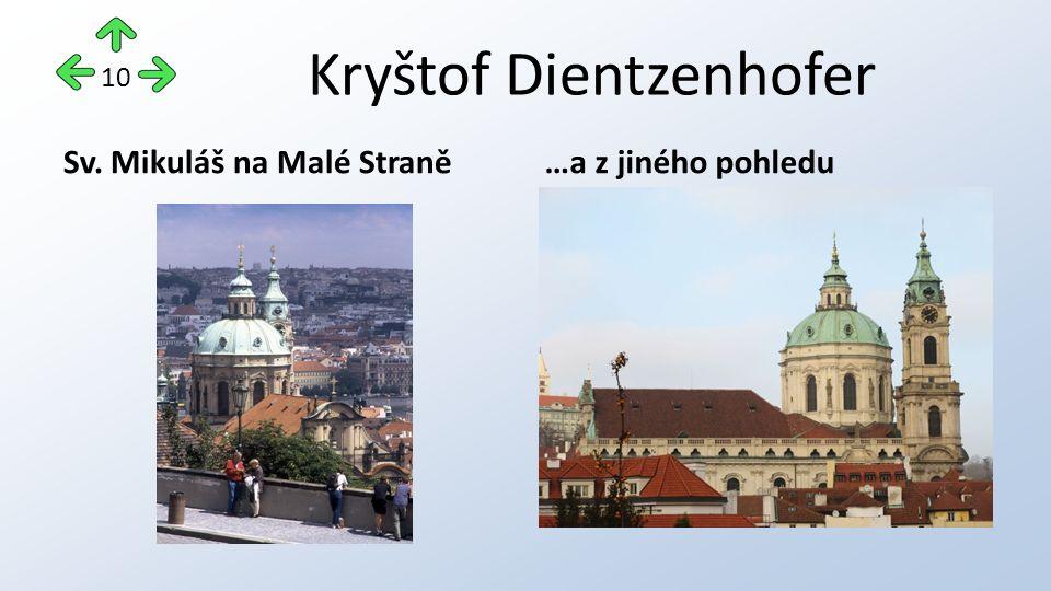 Kryštof Dientzenhofer Sv. Mikuláš na Malé Straně…a z jiného pohledu 10