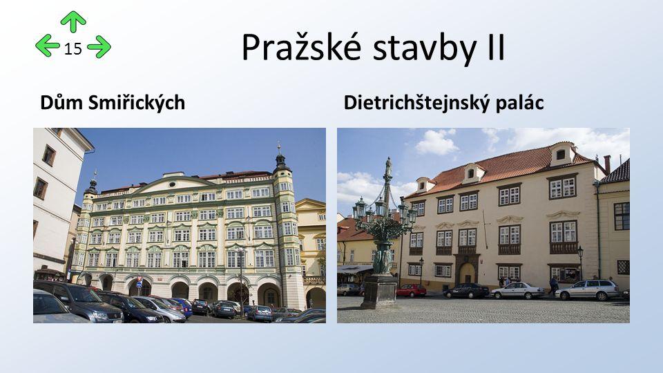 Pražské stavby II Dům SmiřickýchDietrichštejnský palác 15