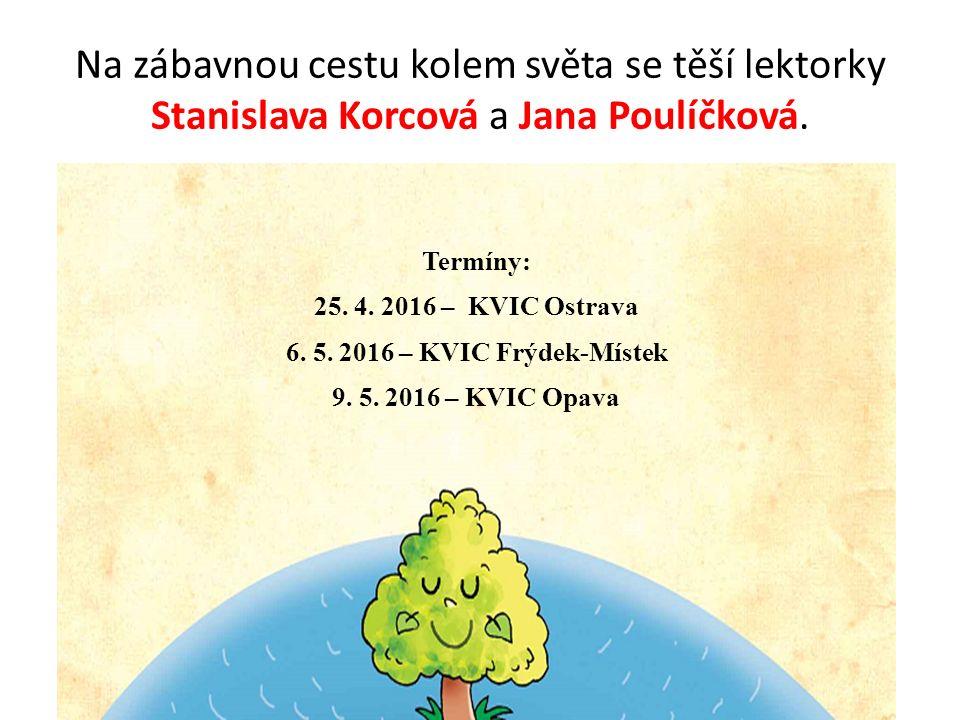 Na zábavnou cestu kolem světa se těší lektorky Stanislava Korcová a Jana Poulíčková.