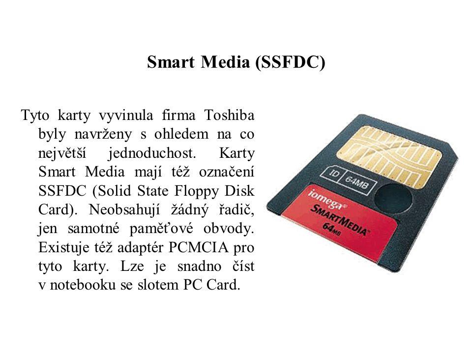 Smart Media (SSFDC) Tyto karty vyvinula firma Toshiba byly navrženy s ohledem na co největší jednoduchost. Karty Smart Media mají též označení SSFDC (