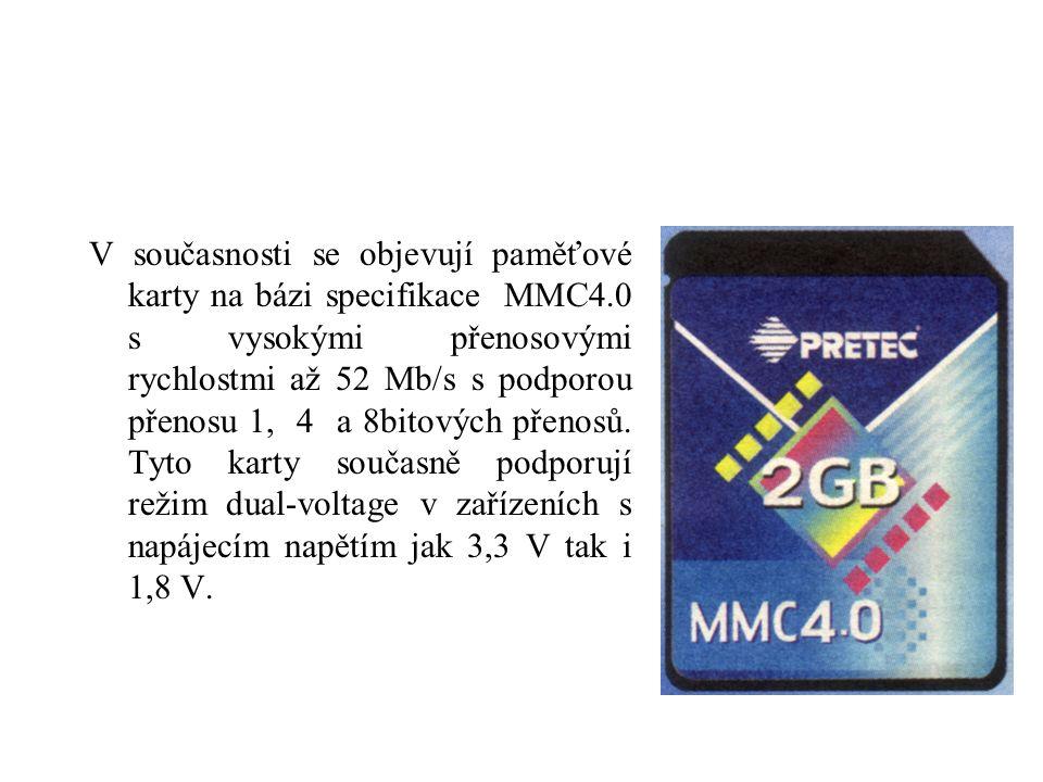 V současnosti se objevují paměťové karty na bázi specifikace MMC4.0 s vysokými přenosovými rychlostmi až 52 Mb/s s podporou přenosu 1, 4 a 8bitových p
