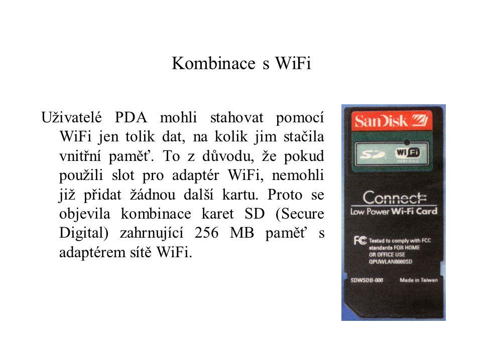 Kombinace s WiFi Uživatelé PDA mohli stahovat pomocí WiFi jen tolik dat, na kolik jim stačila vnitřní paměť.