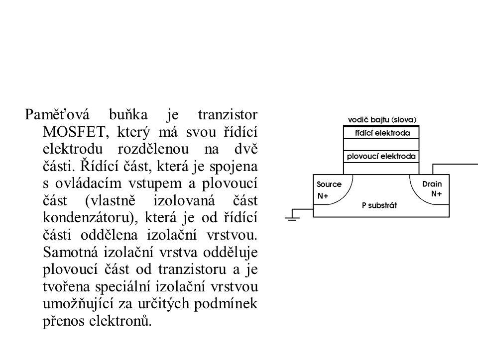 Paměťová buňka je tranzistor MOSFET, který má svou řídící elektrodu rozdělenou na dvě části. Řídící část, která je spojena s ovládacím vstupem a plovo