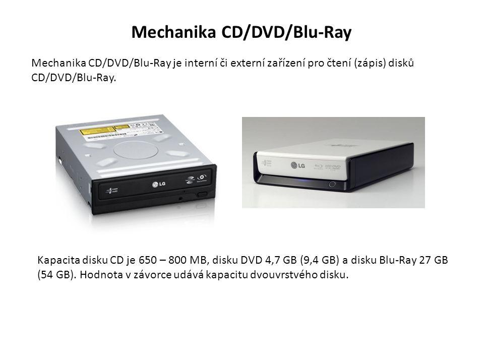 Mechanika CD/DVD/Blu-Ray Mechanika CD/DVD/Blu-Ray je interní či externí zařízení pro čtení (zápis) disků CD/DVD/Blu-Ray.