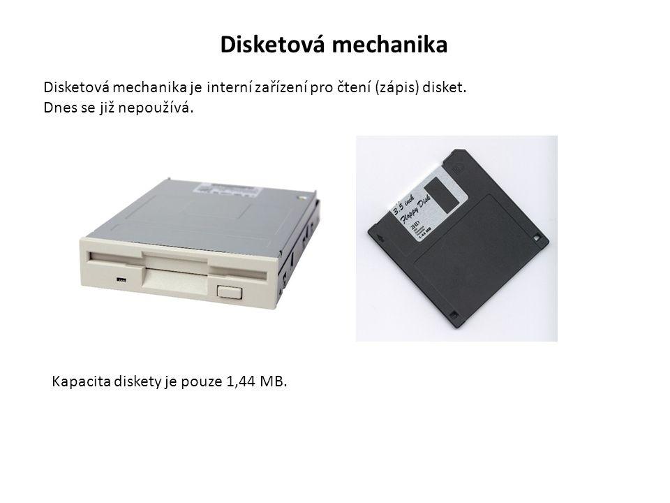 Disketová mechanika Disketová mechanika je interní zařízení pro čtení (zápis) disket.