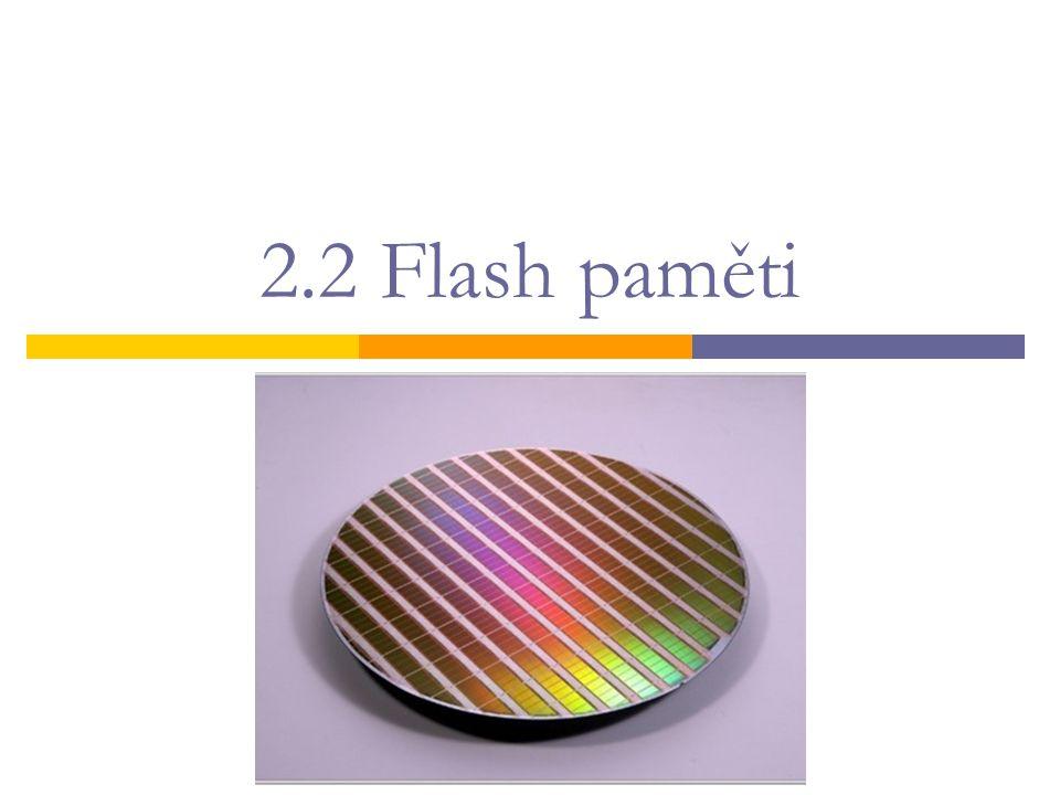 princip  podle způsobu zapojení paměťových buněk i principu jejich práce rozlišujeme mžikové paměti typu NAND  karty, USB disky, SSD NOR  náhrada EEPROM  BIOS
