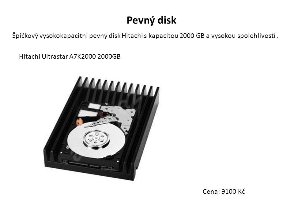 Pevný disk Špičkový vysokokapacitní pevný disk Hitachi s kapacitou 2000 GB a vysokou spolehlivostí. Hitachi Ultrastar A7K2000 2000GB Cena: 9100 Kč