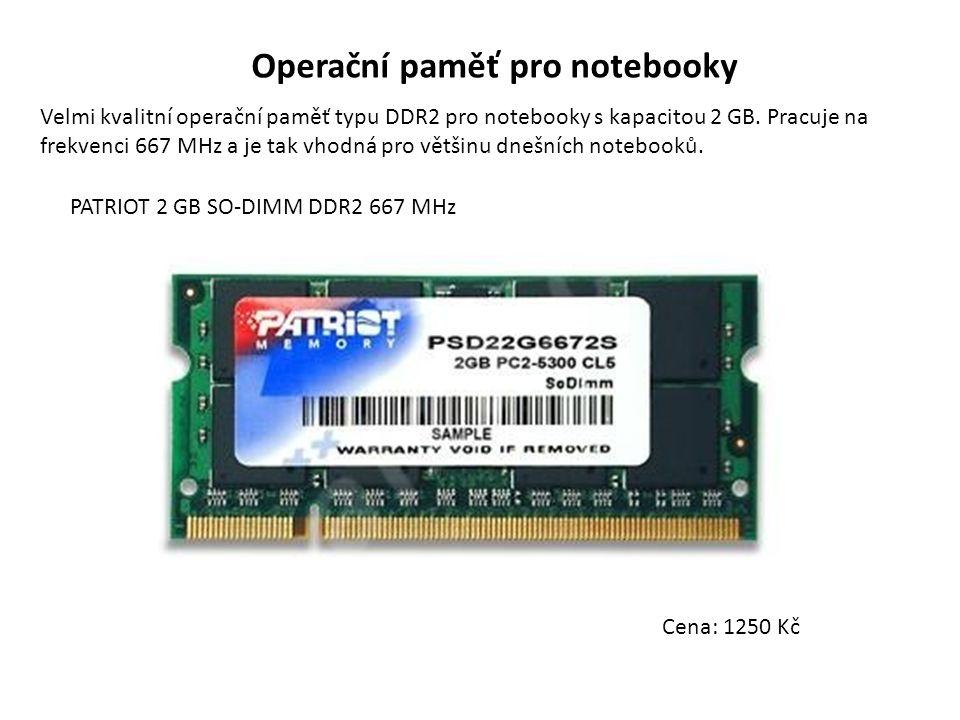 Operační paměť pro notebooky Velmi kvalitní operační paměť typu DDR2 pro notebooky s kapacitou 2 GB. Pracuje na frekvenci 667 MHz a je tak vhodná pro