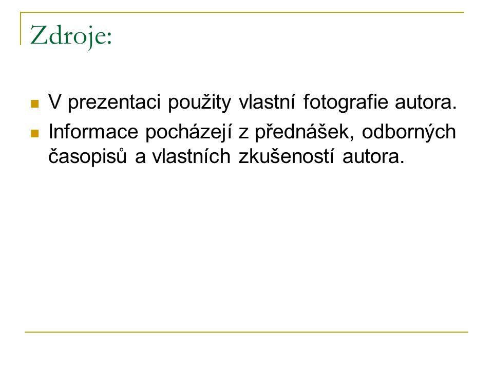 Zdroje: V prezentaci použity vlastní fotografie autora.